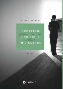 Schatten und Licht in Lissabon - Stährmann, Birte