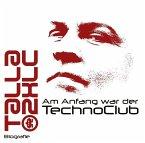 Talla2XLC - Am Anfang war der TechnoClub, 1 MP3-CD
