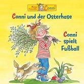 Conni und der Osterhase / Conni spielt Fußball (MP3-Download)