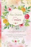 Pão Diário para mães (eBook, ePUB)