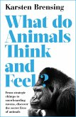 What Do Animals Think and Feel? (eBook, ePUB)
