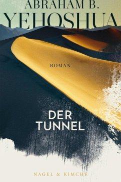Der Tunnel (eBook, ePUB) - Yehoshua, Abraham B.