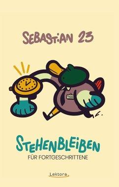 Stehenbleiben für Fortgeschrittene - Sebastian 23