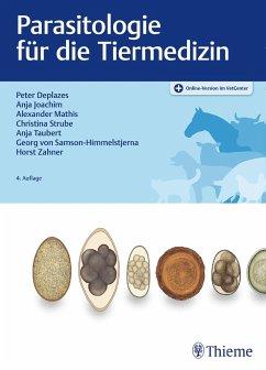 Parasitologie für die Tiermedizin - Deplazes, Peter; Samson-Himmelstjerna, Georg von; Zahner, Horst; Joachim, Anja; Mathis, Alexander; Taubert, Anja; Strube, Christina