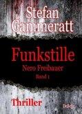 Funkstille - Nero Freibauer Band 1 - Thriller