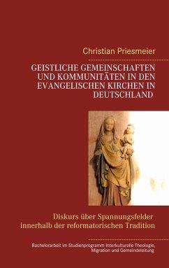 Geistliche Gemeinschaften und Kommunitäten in den evangelischen Kirchen in Deutschland (eBook, ePUB)