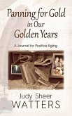 Panning for Gold in Our Golden Years: A Journal for Positive Aging (eBook, ePUB)
