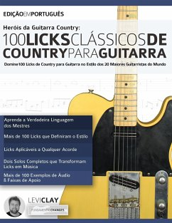 Herois da Guitarra Country - 100 Licks Classicos de Country Para Guitarra - Clay, Levi