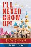 I'll Never Grow Up!