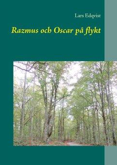 Razmus och Oscar på flykt - Edqvist, Lars