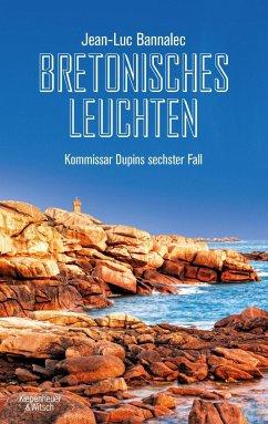Bretonisches Leuchten / Kommissar Dupin Bd.6 (Mängelexemplar) - Bannalec, Jean-Luc