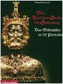 Von Karl dem Großen bis Gutenberg (Restauflage)