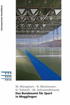Das Bundesamt für Sport in Magglingen (eBook, ePUB) - Mengisen, Walter; Mosimann, Reto; Schnell, Dieter; Schwendimann, Martin