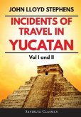Incidents of Travel in Yucatan Volumes 1 and 2 (Annotated, Illustrated) (eBook, ePUB)