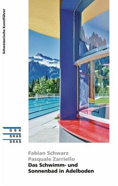 Das Schwimm- und Sonnenbad in Adelboden (eBook, ePUB) - Schwarz, Fabian; Zarriello, Pasquale
