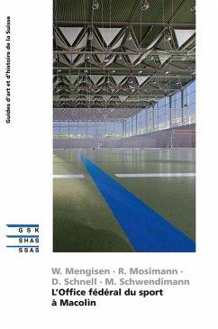 L'Office fédéral du sport à Macolin (eBook, ePUB) - Mengisen, Walter; Mosimann, Reto; Schnell, Dieter; Schwendimann, Martin