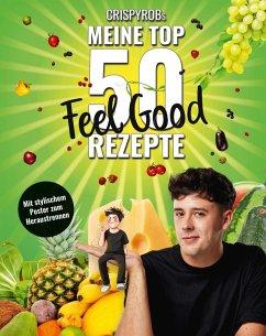 CrispyRobs meine Top 50 Feel Good Rezepte (eBook, ePUB) - CrispyRob