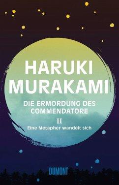 Eine Metapher wandelt sich / Die Ermordung des Commendatore Bd.2 (Mängelexemplar) - Murakami, Haruki