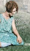 Wenn Martha tanzt (Mängelexemplar)