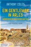 Ein Gentleman in Arles - Mörderische Machenschaften / Peter Smith Bd.1 (Mängelexemplar)