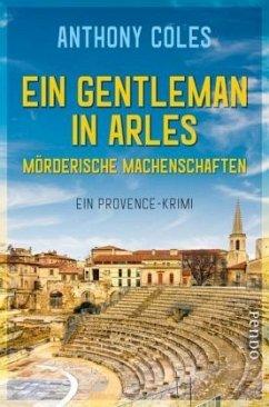 Ein Gentleman in Arles - Mörderische Machenschaften / Peter Smith Bd.1 (Mängelexemplar) - Coles, Anthony