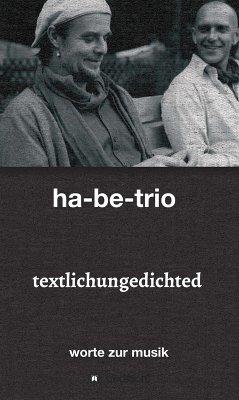textlichungedichted (eBook, ePUB) - Sebastian Harbig & Andreas Bebensee-Klockmann, Ha-Be-Trio