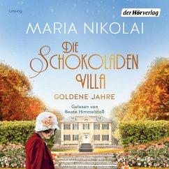 Die Schokoladenvilla - Goldene Jahre / Schokoladen-Saga Bd.2 (MP3-Download) - Nikolai, Maria