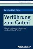 Verführung zum Guten (eBook, PDF)