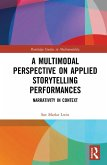 A Multimodal Perspective on Applied Storytelling Performances (eBook, PDF)