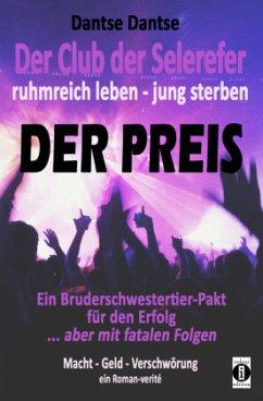 Der Club der Selerefer ruhmreich leben - jung sterben: DER PREIS - Dantse, Dantse