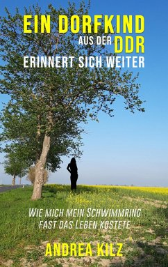 Ein Dorfkind aus der DDR erinnert sich weiter