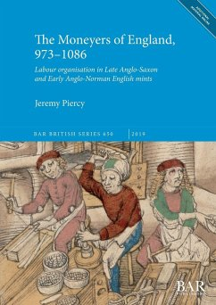 The Moneyers of England, 973-1086: Labour organisation in the Late Anglo-Saxon and Early Anglo-Norman English mints - Piercy, Jeremy