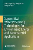 Supercritical Water Processing Technologies for Environment, Energy and Nanomaterial Applications (eBook, PDF)