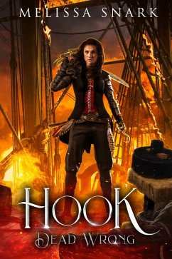 Hook: Dead Wrong (Captain Hook and the Pirates of Neverland, #2) (eBook, ePUB)