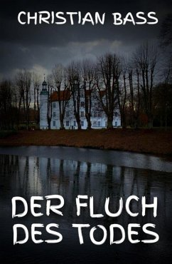 Der Fluch des Todes (eBook, ePUB) - Bass, Christian