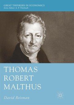 Thomas Robert Malthus - Reisman, David