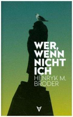 Wer, wenn nicht ich - Broder, Henryk M.