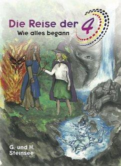 Die Reise der 4 - Steinsee, H.; Steinsee, G.