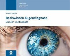 Basiswissen Augendiagnose - Biechele, Hermann