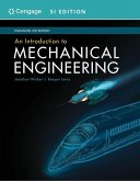 An Introduction to Mechanical Engineering, Enhanced, Si Edition
