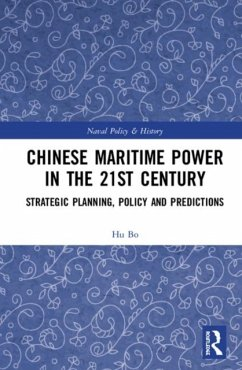 Chinese Maritime Power in the 21st Century - Bo, Hu