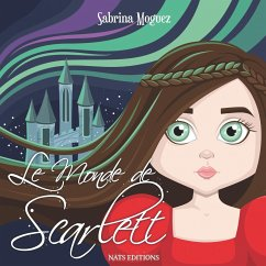 Le Monde de Scarlett - Moguez, Sabrina