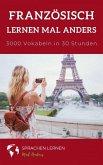 Französisch lernen mal anders - 3000 Vokabeln in 30 Stunden (eBook, ePUB)