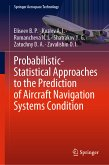 Probabilistic-Statistical Approaches to the Prediction of Aircraft Navigation Systems Condition (eBook, PDF)