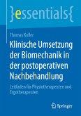 Klinische Umsetzung der Biomechanik in der postoperativen Nachbehandlung (eBook, PDF)