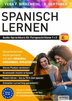 Spanisch lernen für Fortgeschrittene 1+2, 5 Audio-CD - Birkenbihl, Vera F.; Gerthner, Rainer