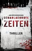 Scharlachrote Zeiten: Thriller (eBook, ePUB)