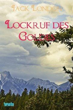 Lockruf des Goldes (eBook, ePUB) - London, Jack