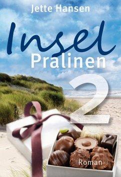 Inselpralinen Bd.2 (eBook, ePUB) - Hansen, Jette