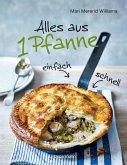 Alles aus 1 Pfanne - Die besten Rezepte für schnelle Gerichte aus einer Pfanne (Mängelexemplar)